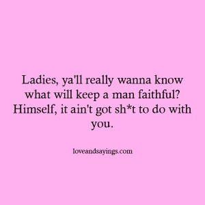 What will keep a Man Faithful