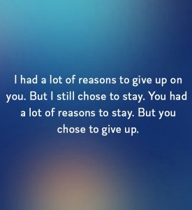 I had a lot of reasons to give up