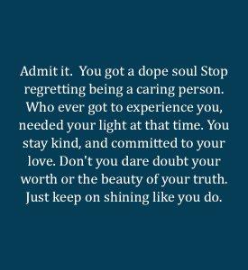 Just keep on shining like you do