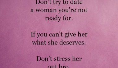 Don't try to date a woman