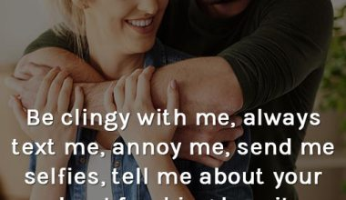 Be Clingy with me