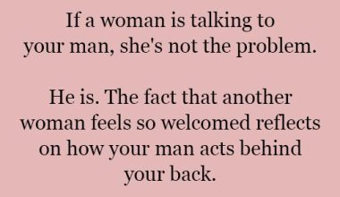 If A Woman Is Talking To Your Man