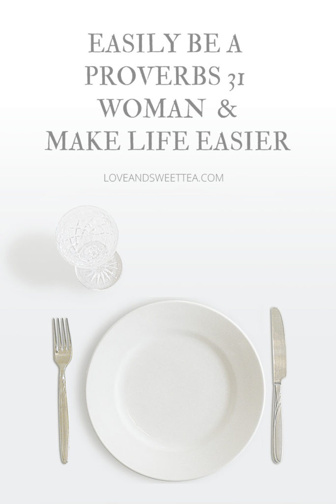 easily be a proverbers 31 woman and make life easier