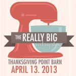 The Really Big Cooking Show – Spring Edition (4/13 at Thanksgiving Point)