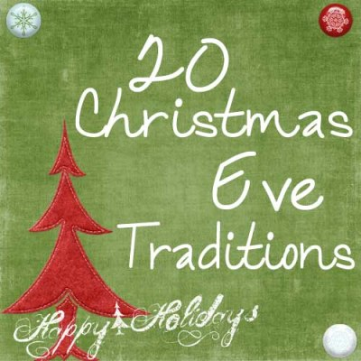 20 Christmas Eve Traditions