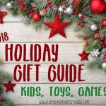 Holiday Gift Guide 2018 – Kids, Toys, Games