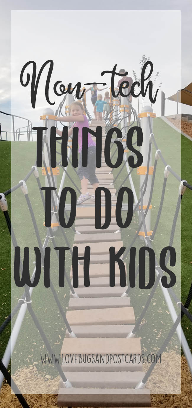 NON-TECH THINGS TO DO WITH KIDS