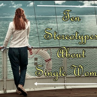 10 Stereotypes about Single Women