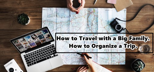 How to Travel with a Big Family. How to Organize a Trip.