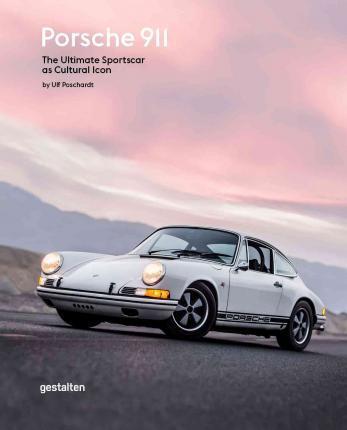 Porsche 911 : The Ultimate Sportscar as Cultural Icon