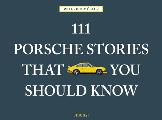 111 Porsche stories that you should know Book Cover