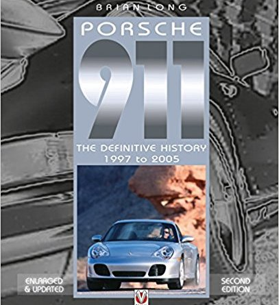 Porsche 911: The Definitive History 1997 to 2005 (Updated and Enlarged Edition)
