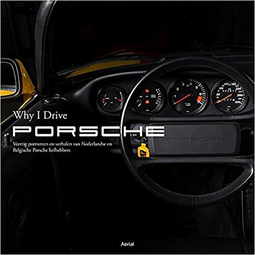 Why I drive Porsche Book Cover
