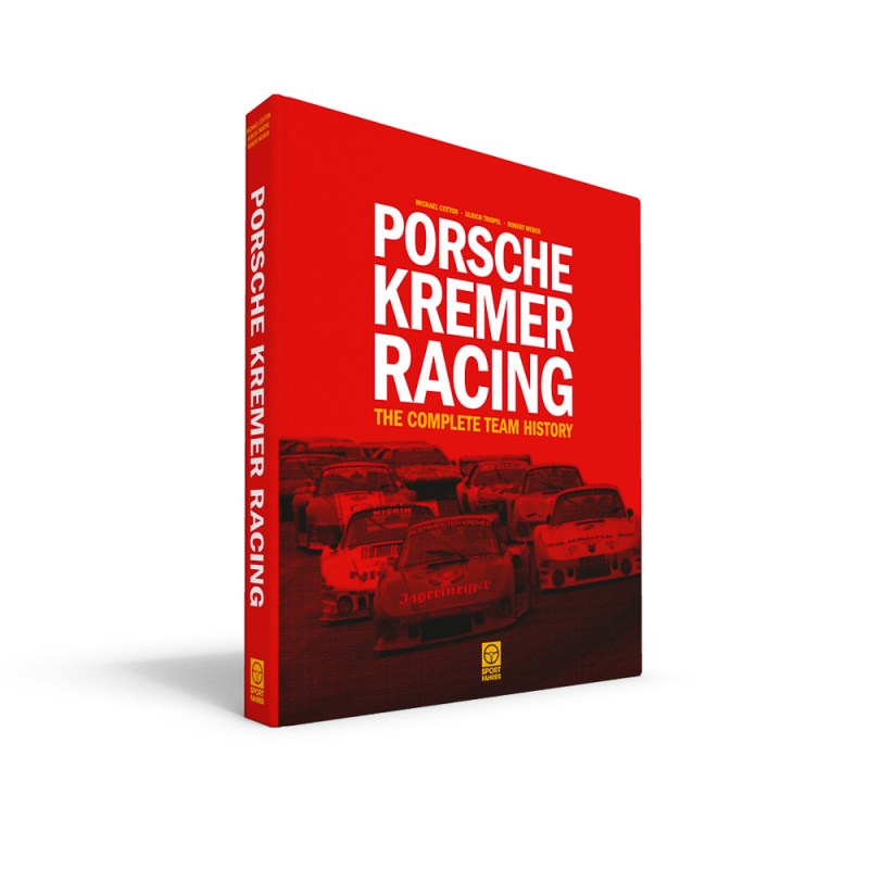 Porsche Kremer Racing - The Complete Team History Book Cover