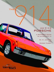 The 914 and 914-6 Porsche : a restorers guide to authenticity III