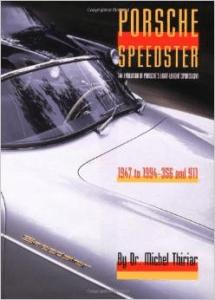 Porsche Speedster  The Evolution of the Porsche Lightweight Sportster, 1947-94
