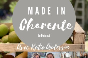 Made in Charente French Language Lifestyle Podcast