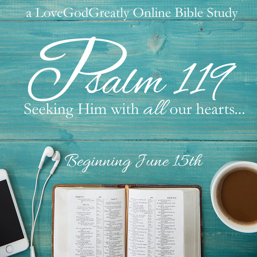 Love God Greatly-Psalm 119