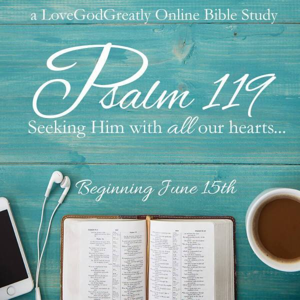 Love God Greatly Psalm 119