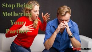 Read more about the article Stop being mothering your husband or your partner