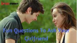 Read more about the article 87 Fun questions to ask your girlfriend | Funny questions to ask friends