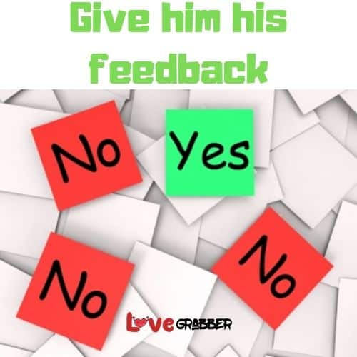 Give your partner his feedback