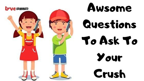 Read more about the article 99 + Questions to ask your crush!   Interesting questions to ask