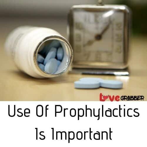 Use Prophylactics for safe sex