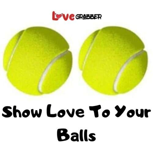 Show Love To Your Balls