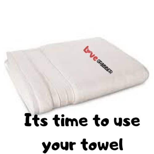 Its time to use your towel