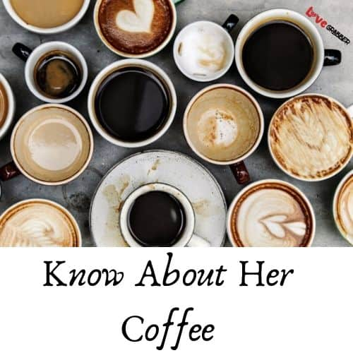 know about her coffee
