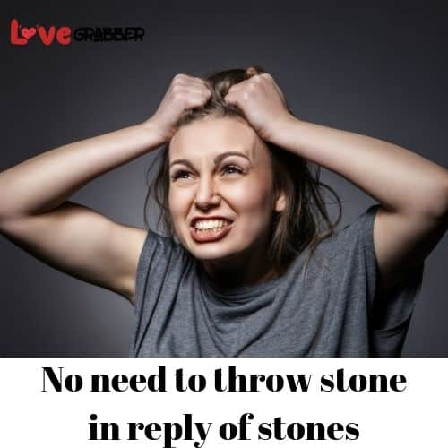 stones in reply of stones