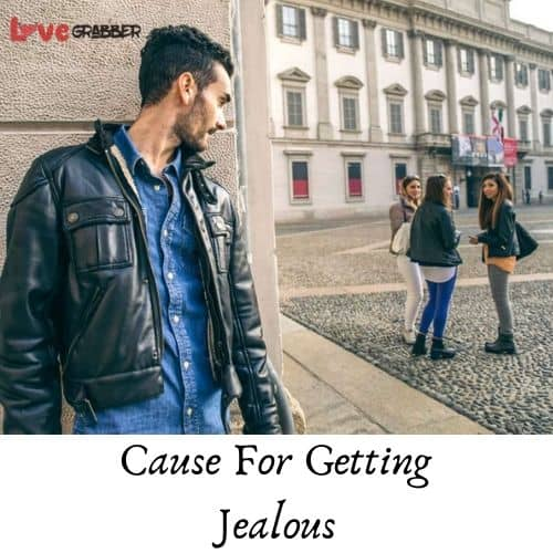 Cause For Getting Jealous
