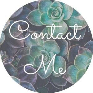 """A background of succulents with the text """"contact me"""" for Love Heal Grow. An anxiety therapist in Sacramento, CA would be happy to support you with anxiety treatment, online therapy in California, and other services."""