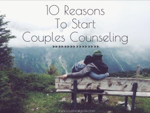 """A couple sitting on a bench with the text """"10 reasons to start couples counseling"""" above. Contact Love Heal Grow to start online marriage counseling in California. We offer online couples sex therapy and other services."""