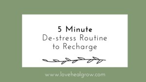 5 Minute De-stress Routine