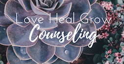 """A plant background with the text """"love heal grow counseling."""" Contact an online therapist in California for support with online anxiety therapy, online lgbt therapy, and other services."""