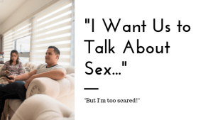 """A couple relaxing on a couch with the text """"I Want Us to Talk About Sex... but i'm too scared!"""" A sex therapist can help your sex life thrive. Contact a Sacramento therapist for support with sex therapy in Sacramento, CA!"""