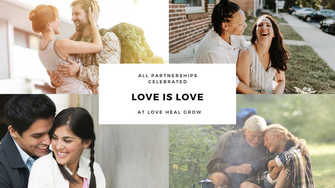 """A collage of couples smiling and embracing with the text """"all partnerships celebrated. love is love at love heal grow."""" We offer sex therapy in Sacramento, CA, online anxiety therapy, and other services. Contact a sex therapist for support today!"""