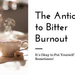 Boundaries – The Antidote to Bitter Burnout