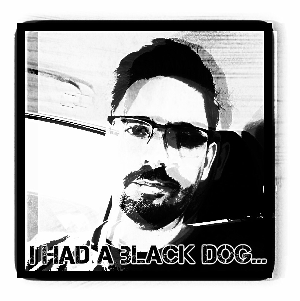 I Had a Black Dog - Revisited