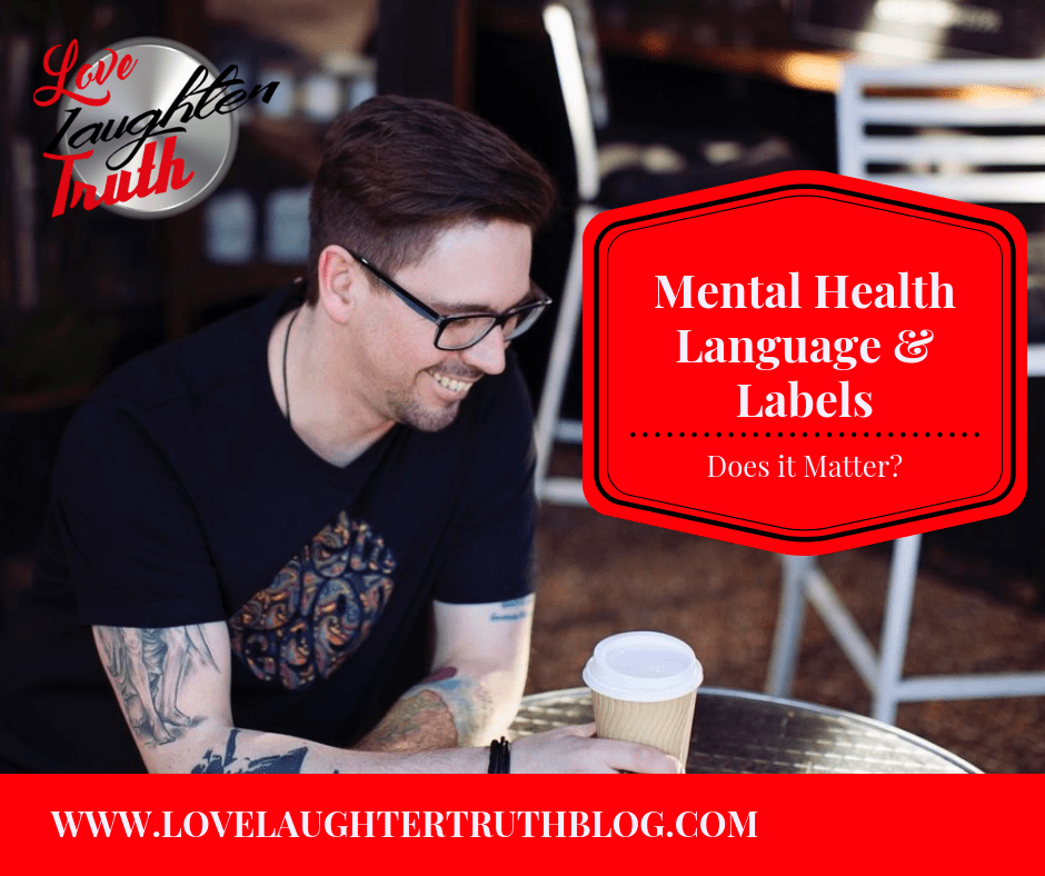 Mental Health Language & Labels - Does it Matter?