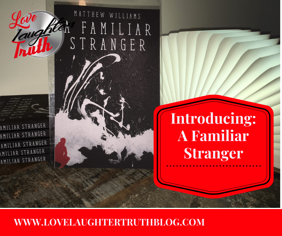 Introducing: A Familiar Stranger