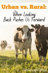 Urban vs. Rural: When Looking Back Pushes Us Forward