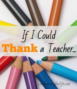 If I Could Thank a Teacher...
