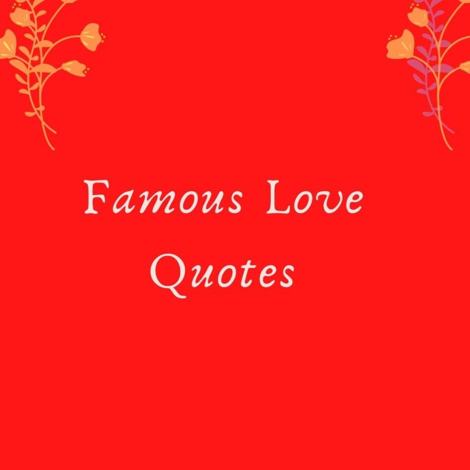 Famous Love quotes