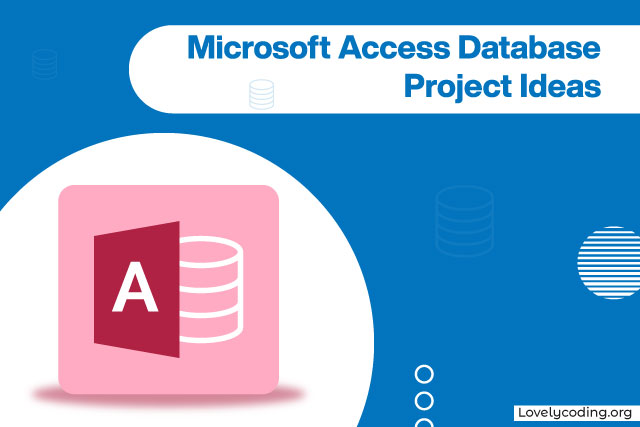 Microsoft Access Database Project Ideas