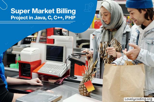 Super Market Billing Project in Java, C, C++, PHP