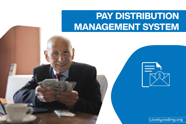 Pay Distribution Management System