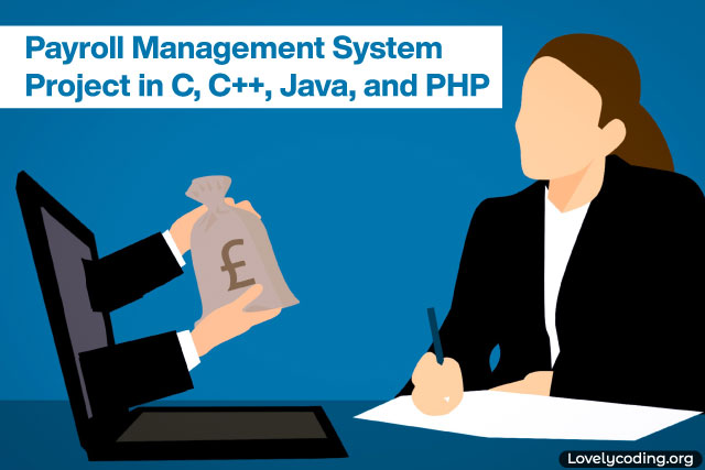 Payroll Management System Project in C, C++, Java, and PHP